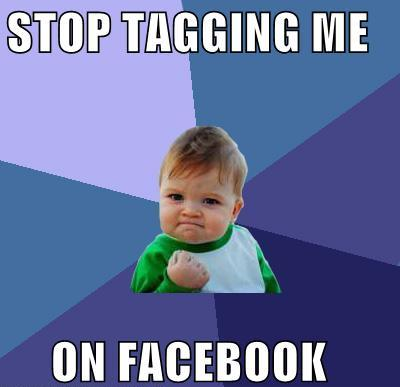 stop tagging me on facebook