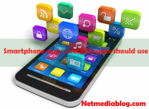 Smartphone apps every blogger should use