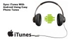 Sync iTunes with Android using Easy Phone Tunes