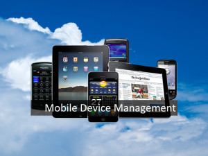 The Need for Mobile Device Management