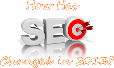 How has SEO changed in 2013?