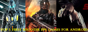 Top 5 First-Person Shooter FPS Games for Android
