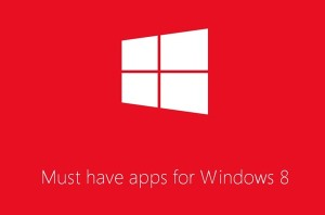 Top 7 Must Have Softwares For Your Windows 8