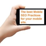 The best Mobile SEO Practices for your mobile site