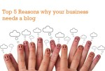 Top 5 Reasons why your business needs a blog