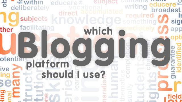 Which Blogging Platform should I use