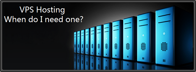 VPS Hosting: When do I need one?