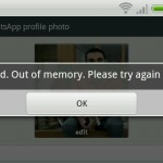 How to solve Whatsapp failed out of memory please try again later error