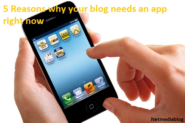5 Reasons why your blog needs an app right now