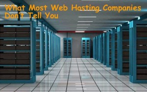 What Most Web Hosting Companies Don't Tell You