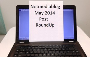 Netmediablog May 2014 Post RoundUp