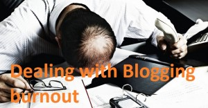 How to deal with blogging burnout